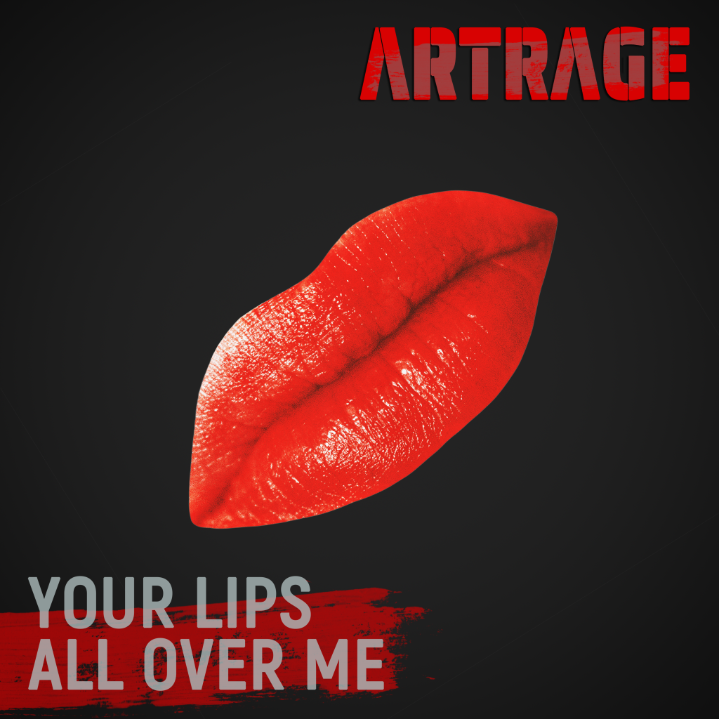 Artrage-Your-Lips-All-Over-Me